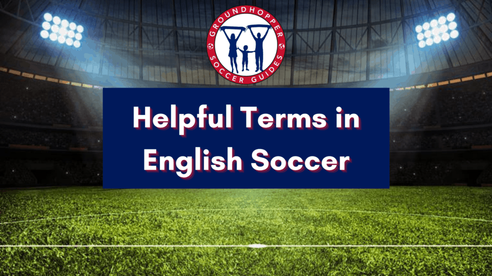 helpful football terms english soccer slang