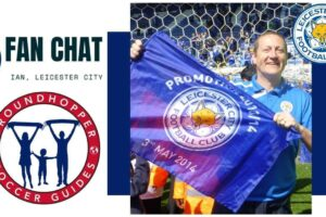 English Soccer Fan Chat: Ian of Leicester City