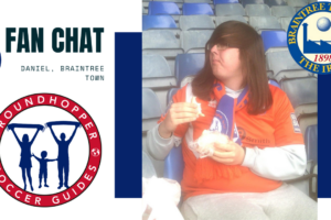 English Soccer Fan Chat: <br>Daniel of Braintree Town