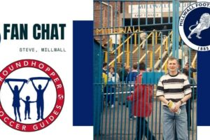 New English Soccer Fan Chat: <br>Steve of Millwall FC