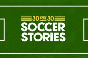 """ESPN Has Some Pretty Good 30 for 30 """"Soccer Stories"""""""