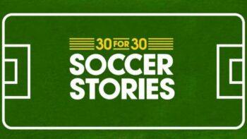 espn films 30 for 30 soccer stories