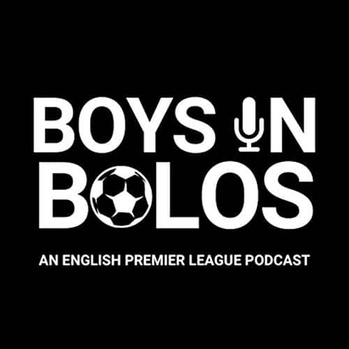 boys in bolos english premier league podcast