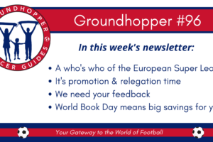 <I>Groundhopper</I> #96: Drama in Europe