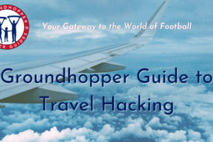 Groundhopper Guide to Travel Hacking