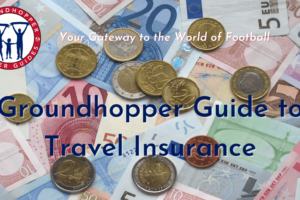 Groundhopper Guide to Travel Insurance